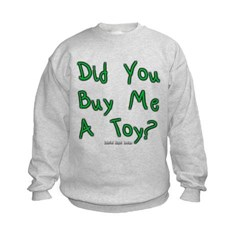 Did You Buy Me A Toy? Kids Crewneck Sweatshirt by Hanes