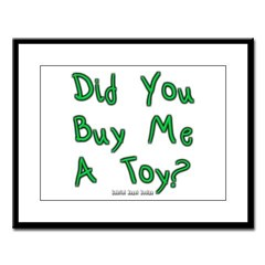 Did You Buy Me a Toy? Large Framed Print