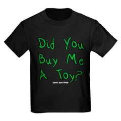 Did You Buy Me A Toy? Youth Dark T-Shirt by Hanes