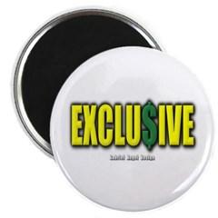Exclusive Magnet
