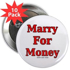 "Marry for Money 2.25"" Button (10 pack)"