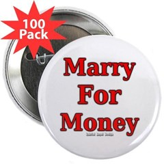 "Marry for Money 2.25"" Button (100 pack)"