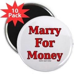 "Marry for Money 2.25"" Magnet (10 pack)"
