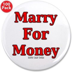 "Marry for Money 3.5"" Button (100 pack)"