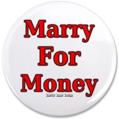 """Marry for Money 3.5"""" Button"""
