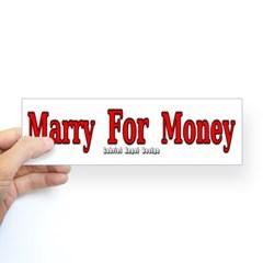 Marry for Money Bumper Sticker