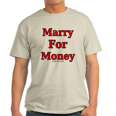 Marry for Money Classic T-Shirt