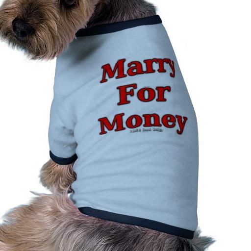 Marry for Money Doggie Ringer T-Shirt