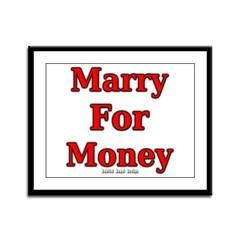 Marry for Money Framed Panel Print