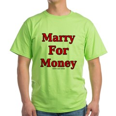 Marry for Money Green T-Shirt