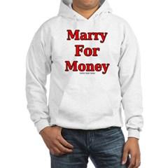 Marry for Money Hooded Sweatshirt