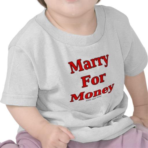 Marry for Money Infant T-Shirt