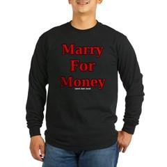 Marry for Money Long Sleeve Dark T-Shirt
