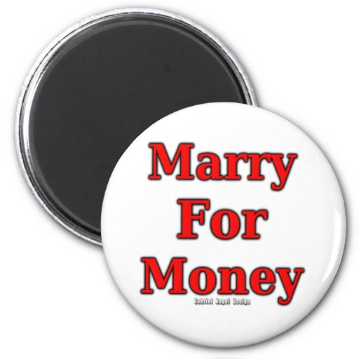 Marry for Money Magnet