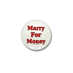 Marry for Money Mini Button
