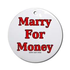 Marry for Money Ornament (Round)