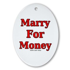 Marry for Money Oval Ornament