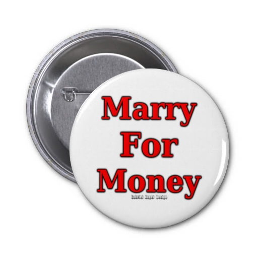 Marry for Money Pinback Button