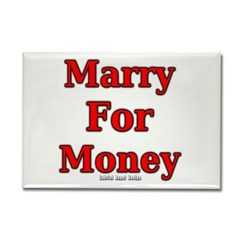 Marry for Money Rectangle Magnet