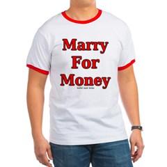 Marry for Money Ringer T-Shirt