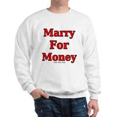 Marry for Money Sweatshirt
