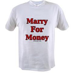 Marry for Money Value T-shirt
