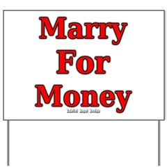 Marry for Money Yard Sign