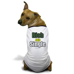 Rich AND Single Dog T-Shirt