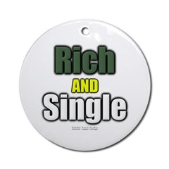 Rich AND Single Ornament (Round)