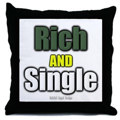 Rich AND Single Throw Pillow