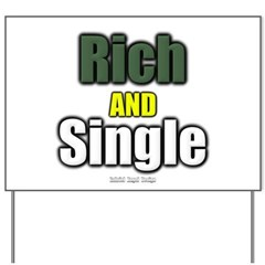 Rich AND Single Yard Sign