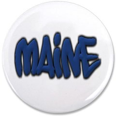 "Maine in Graffiti Style Letters 3.5"" Button"