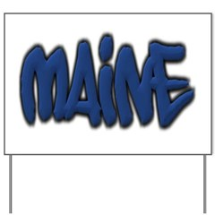 Maine in Graffiti Style Letters Yard Sign