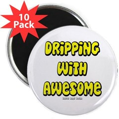 "Dripping with Awesome 2.25"" Magnet (10 pack)"