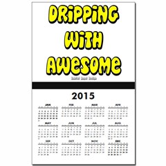 Dripping with Awesome Calendar Print