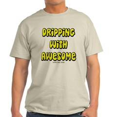 Dripping with Awesome Classic T-Shirt