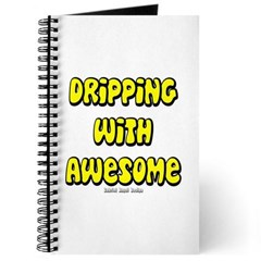 Dripping with Awesome Journal