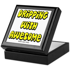 Dripping with Awesome Keepsake Box