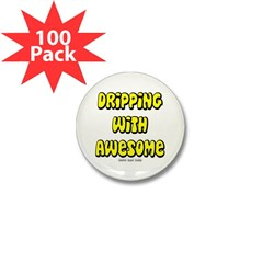 Dripping with Awesome Mini Button (100 pack)