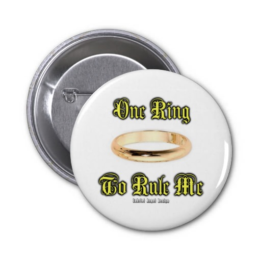 One Ring to Rule Me 2 Inch Round Button