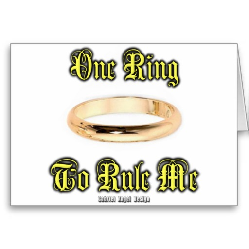 One Ring to Rule Me Greeting Card