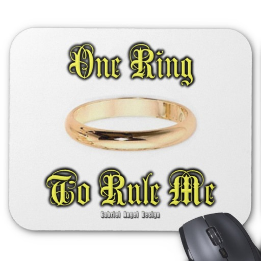 One Ring to Rule Me Mousepad