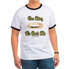 One Ring to Rule Me Ringer T-Shirt