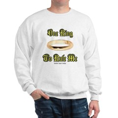 One Ring to Rule Me Sweatshirt