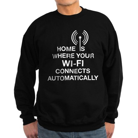 Home Wi-fi Tech Humor Sweatshirt