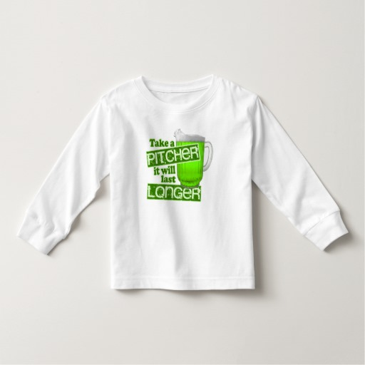 Take a Pitcher It will last Longer Toddler Long Sleeve T-Shirt