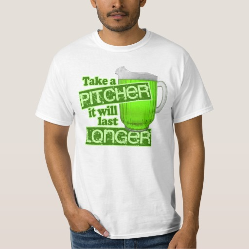 Take a Pitcher It will last Longer Value T-Shirt