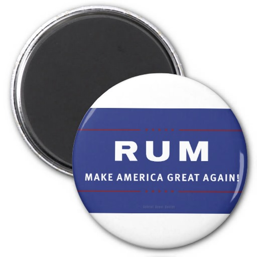 Rum Make America Great Again 2 Inch Round Magnet