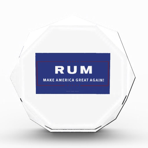 Rum Make America Great Again Acrylic Award