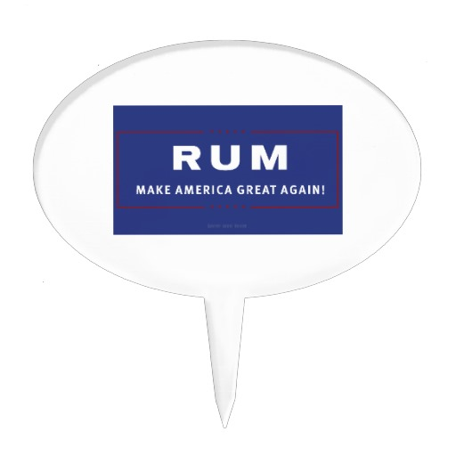 Rum Make America Great Again Cake Topper